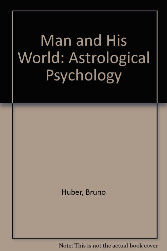 9780877284130: Man and His World: Astrological Psychology
