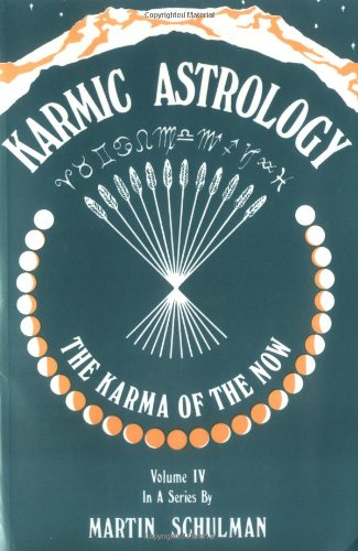 9780877284161: Karmic Astrology, Vol. IV: The Karma of the Now