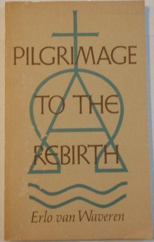 Pilgrimage to the Rebirth