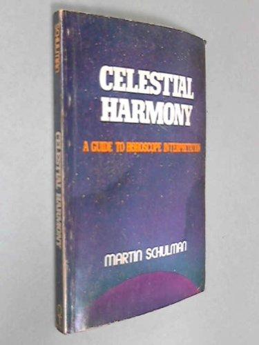 9780877284956: Celestial Harmony: A Guide to Horoscope Interpretation