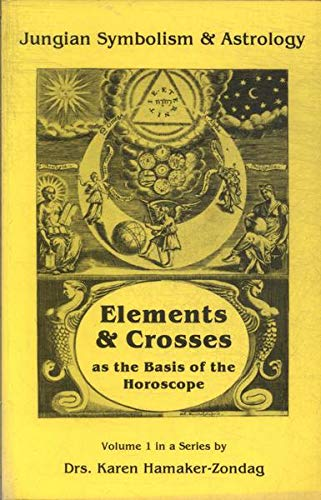 9780877285236: Elements and Crosses As the Basis of the Horoscope (Jungian Symbolism and Astrology)