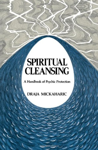 Spiritual Cleansing: A Handbook of Psychic Protect
