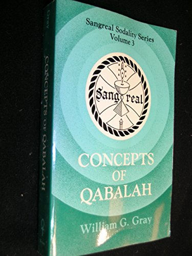 Concepts of Qabalah (Sangreal sodality series): William G. Gray