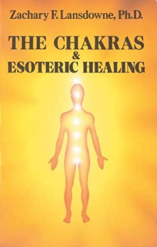 9780877285847: The Chakras and Esoteric Healing