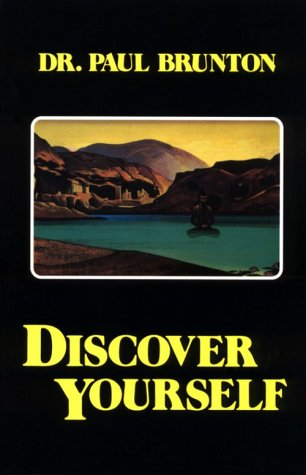 Discover Yourself, Formerly, the Inner Reality: Brunton, Paul
