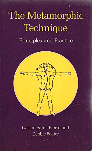 9780877285984: The Metamorphic Technique: Principles and Practice