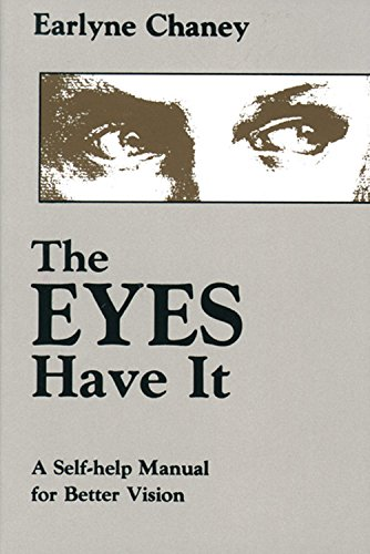 9780877286219: The Eyes Have It: A Self-Help Manual for Better Vision