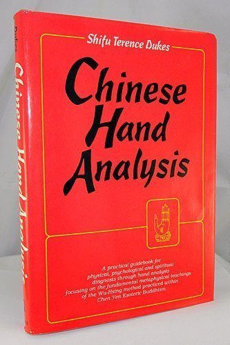 Chinese Hand Analysis - A Practical Guidebook for Physical, Psychological and Spiritual Diagnosis ...