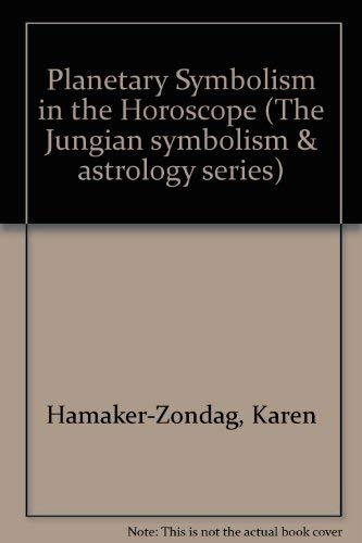 9780877286233: Planetary Symbolism in the Horoscope (The Jungian symbolism & astrology series)