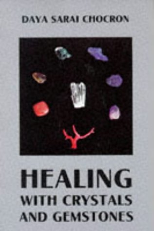Healing with Crystals and Gemstones (Crystals and New Age)