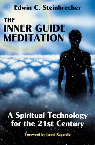 The Inner Guide Meditation: A Spiritual Technology: Steinbrecher, Edwin C.