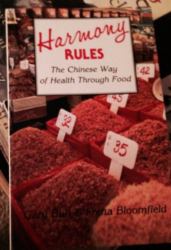 9780877286639: Harmony Rules: Chinese Way of Health Through Food