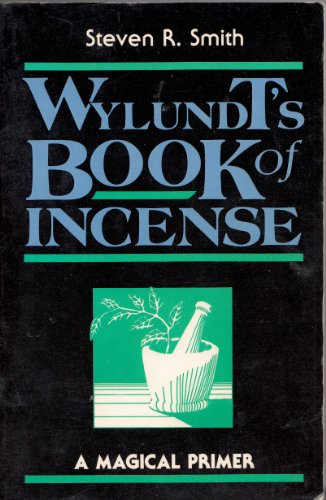 9780877286790: Wylundt's Book of Incense: A Magical Primer