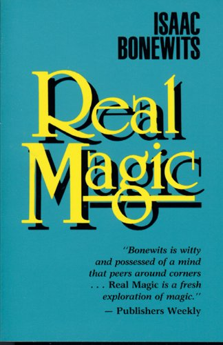 Real Magic (Introductory Treatise on the Basic Principles of Yellow Magi) (0877286884) by P.E.I. Bonewits