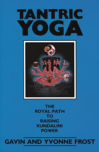 Tantric Yoga: The Royal Path to Raising Kundalini Power (9780877286929) by Gavin Frost; Yvonne Frost
