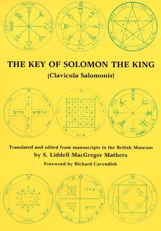 9780877286981: The Key of Solomon the King: Clavicula Solomonis (Clavicula Salomonis)