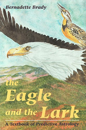 9780877287360: The Eagle and the Lark: A Textbook of Predictive Astrology