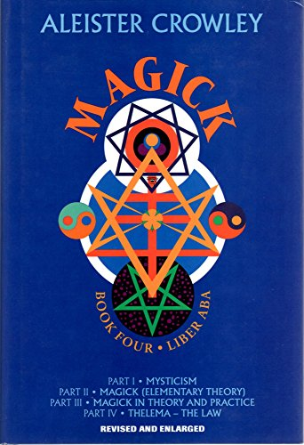 Magick Book. 4 - Parts I-IV: Liber: Crowley, Aleister and