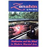 Zanshin: Meditation and the Mind in Modern Martial Arts: Vince Morris
