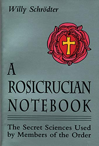 9780877287575: A Rosicrucian Notebook: The Secret Sciences Used by Members of the Order