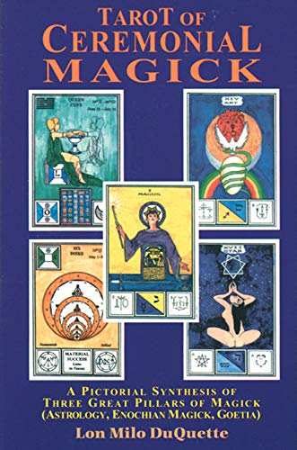 9780877287643: Tarot of Ceremonial Magick: A Pictorial Synthesis of Three Great Pillars of Magick : Enochian, Goetia, Astrology
