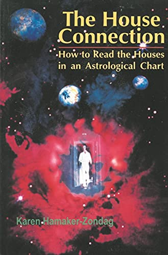 9780877287698: The House Connection: How to Read the Houses in an Astrological Chart