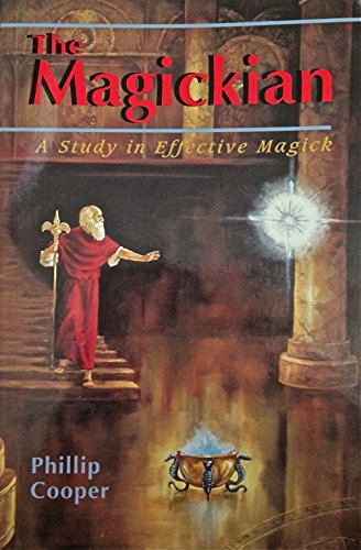 9780877287773: The Magickian: A Study in Effective Magick