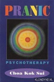 Pranic Psychotherapy: Sui, Choa Kok