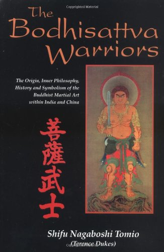 9780877287858: The Bodhisattva Warriors: The Origin, Inner Philosophy, History and Symbolism of the Buddhist Martial Art Within India and China