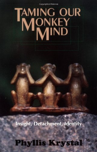 9780877287933: Taming Our Monkey Mind: Insight, Detachment, Identity