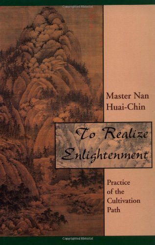9780877288022: To Realize Enlightenment: Practice of the Cultivation Path