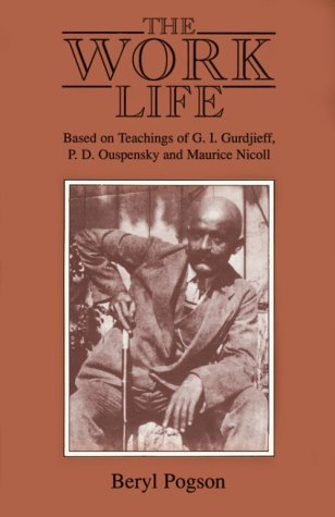 The Work Life: Based on Teachings of G.I. Gurdjieff, P.D. Ouspensky, and Maurice Nicoll: Pogson, ...