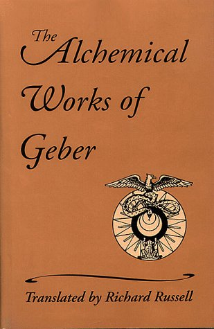 The Alchemical Works of Geber (0877288119) by Jabir Ibn Hayyan