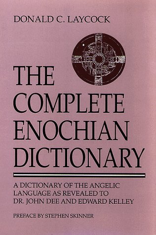 9780877288176: The Complete Enochian Dictionary: Dictionary of the Angelic Language as Revealed to Dr.John Dee and Edward Kelley