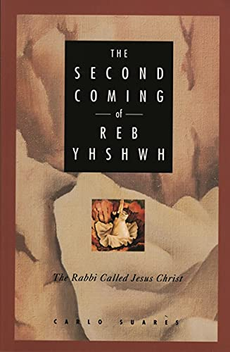 The Second Coming of Reb Yhshwh: The: Suares, Carlo