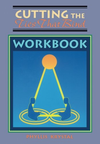 9780877288411: Cutting Ties That Bind Workbook