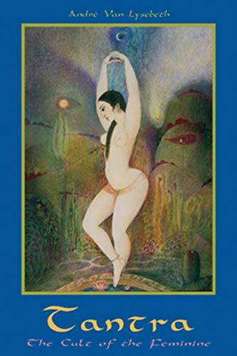 9780877288459: Tantra: Cult of the Feminine: The Cult of the Feminine
