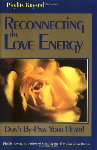 9780877288497: Reconnecting the Love Energy: Don't By-Pass Your Heart