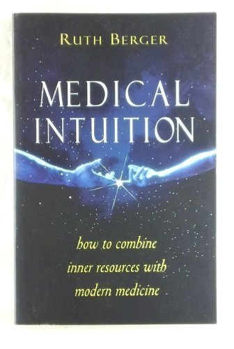 9780877288510: Medical Intuition: How to Combine Inner Resources With Modern Medicine