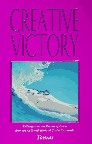 9780877288534: Creative Victory: Reflections on the Process of Power from the Collected Works of Carlos Castaneda