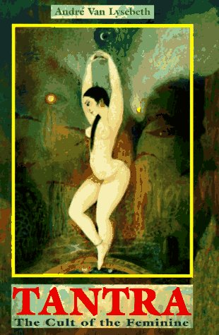 9780877288589: Tantra: The Cult of the Feminine