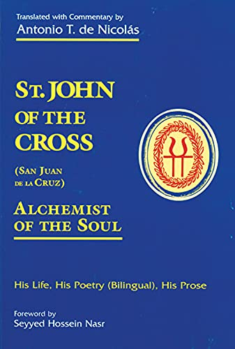 9780877288596: St. John of the Cross (San Juan De LA Cruz): Alchemist of the Soul : His Life, His Poetry (Bilngual), His Prose (English and Spanish Edition)