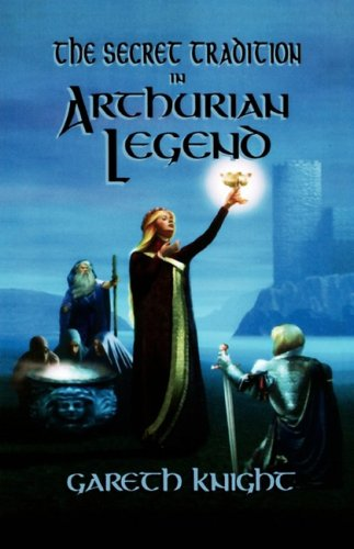 9780877288619: The Secret Tradition in Arthurian Legend: The archetypal themes, images, and characters of the Arthurian cycle and their place in the Western Magical Traditions