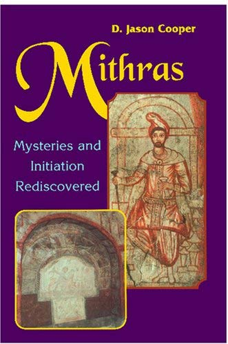 9780877288657: Mithras: Mysteries and Initiation Rediscovered