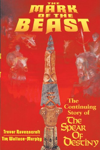 9780877288701: The Mark of the Beast: The Continuing Story of the Spear of Destiny