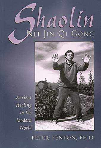 9780877288763: Shaolin Nei Jin Qi Gong: Ancient Healing in the Modern World