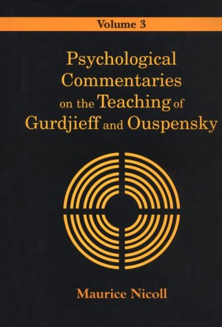Psychological Commentaries on the Teaching of Gurdjieff and Ouspensky, Volume 3: Nicoll, Maurice