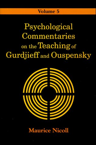 Psychological Commentaries on the Teaching of Gurdjieff and Ouspensky: v.5: Vol 5: Maurice Nicoll
