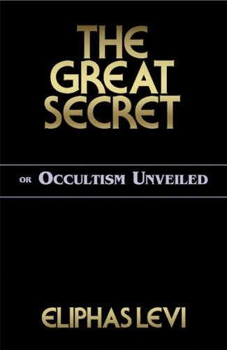 9780877289388: The Great Secret: Or Occultism Unveiled