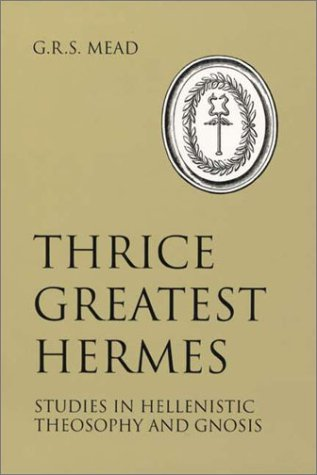 9780877289470: Thrice Greatest Hermes: Studies in Hellenistic Theosophy and Gnosis